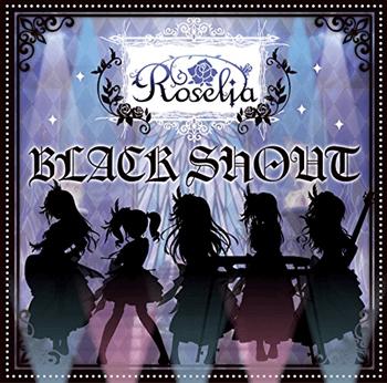 BLACK SHOUT(生産限定盤) Roselia
