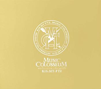 MUSIC COLOSSEUM(初回限定A) Kis-My-Ft2
