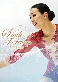 浅田真央『Smile Forever』~美しき氷上の妖精~