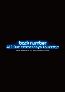 All Our Yesterdays Tour 2017(初回限定盤) back number