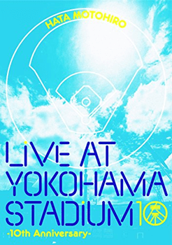 LIVE AT YOKOHAMA STADIUM -10th Anniversary- 秦基博