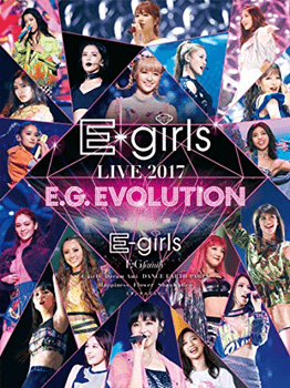 E-girls LIVE 2017 〜E.G.EVOLUTION〜(DVD3枚組) E-girls