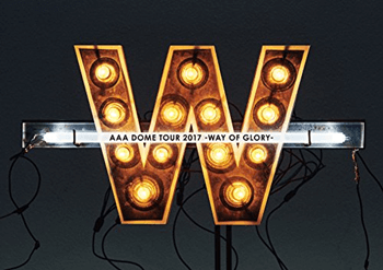 AAA DOME TOUR 2017 -WAY OF GLORY-