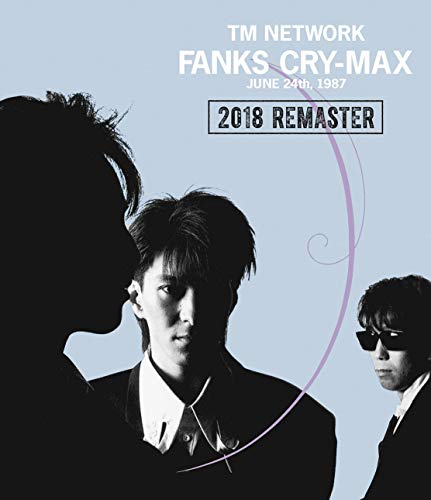 FANKS CRY-MAX TM NETWORK